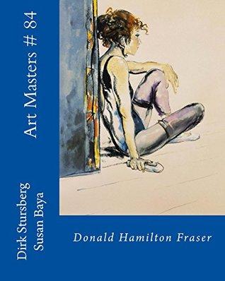 Art Masters # 84: Donald Hamilton Fraser