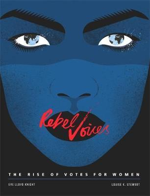 Rebel Voices  by Louise K. Stewart