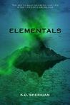 Elementals by K.D. Sheridan