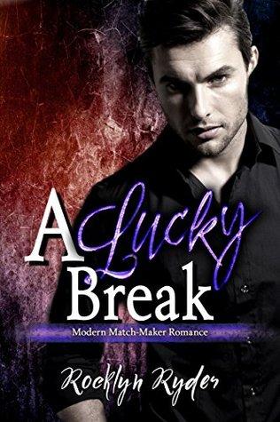 A Lucky Break (Modern Match-Maker #10)