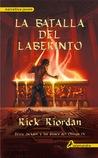 La batalla del laberinto by Rick Riordan