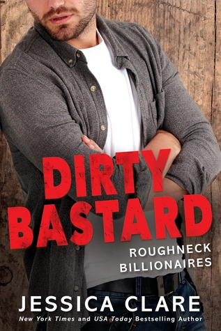 Dirty Bastard (Roughneck Billionaires #3)
