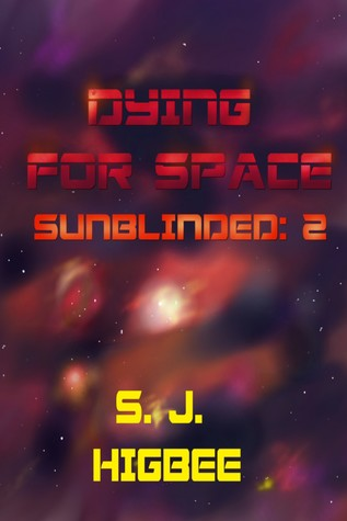 Dying for Space (Sunblinded, #2)