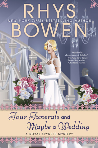 Four Funerals and Maybe a Wedding (Her Royal Spyness Mystery, # 12)