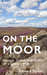 On the Moor: Science, Histo...