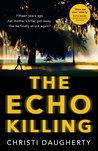 The Echo Killing by Christi   Daugherty