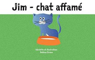 Livres pour bébé: Jim - chat affamé: