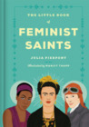 The Little Book of Feminist Saints