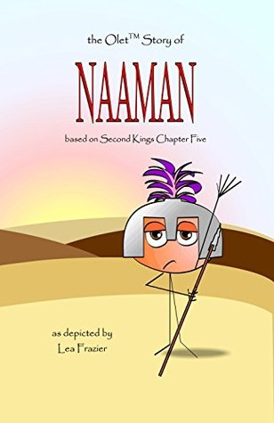 the-olet-story-of-naaman-based-on-second-kings-chapter-five-the-olet-bible-stories-book-2
