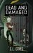 Dead and Damaged (Endangered, #2) by S.L. Eaves