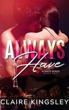 Always Have (Always, #1)