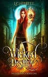 Wicked Destiny (Wicked Witches, #1)