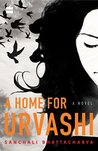 A Home for Urvashi by Sanchali Bhattacharya