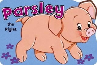Parsley the Pig (Shaped Board Books)