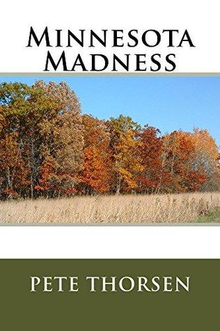 Minnesota Madness by Pete Thorsen