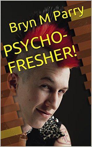 PSYCHO-FRESHER!