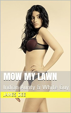 Mow My Lawn: Indian Aunty & White Guy (Fast Stroke Book 1)