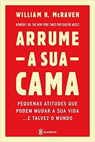 Arrume Sua Cama by William H. McRaven