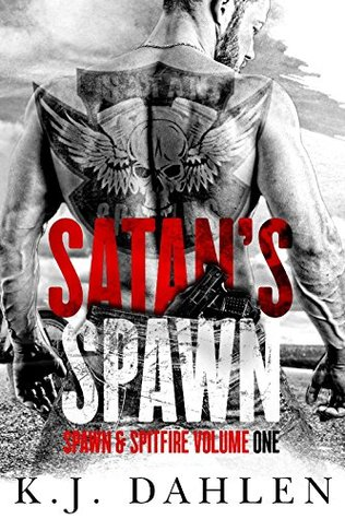 Satan's Spawn: Spawn & Spitfire Volume One (Satan's Spawn MC, #1-3)