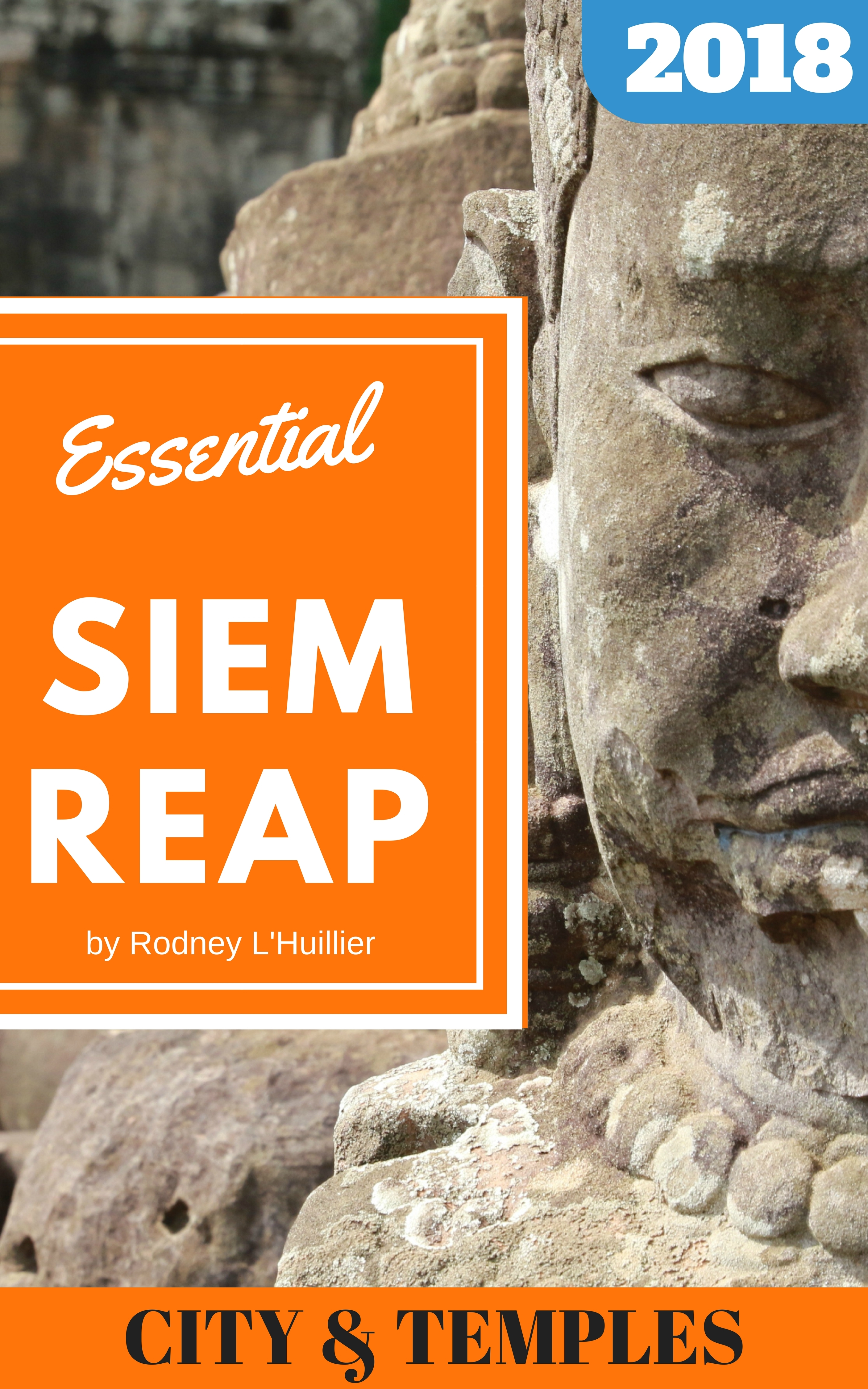 Essential Siem Reap: The Must Carry Guide to the City and Temples of Angkor