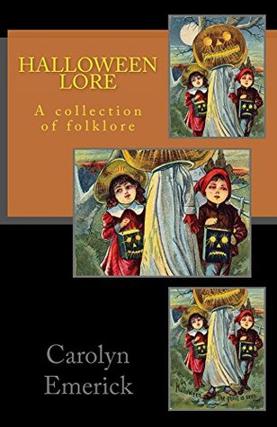 Halloween Lore: A collection of folklore (European Folklore Book 1)