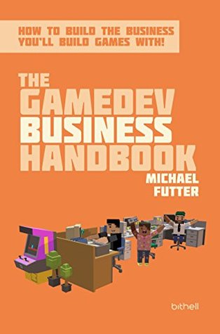 The GameDev Business Handbook