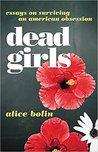 Dead Girls: Essay...
