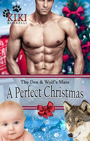 Book Review: A Perfect Christmas (The Den & Wolf's Mate Series) by Kiki Burrelli