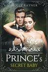 The Prince's Secret Baby by Holly Rayner