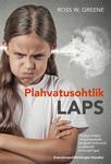 Plahvatusohtlik laps: kuidas mõista ning kasvatada kergesti ärrituvaid ja pidevalt jonnivaid lapsi