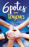 6 Potes pour toujours by Sophie Laroche