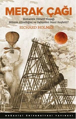 Merak Çağı - Romantik Dönem Kuşağı Bilimin Güzelliğini ve Dehşetini Nasıl Keşfetti?