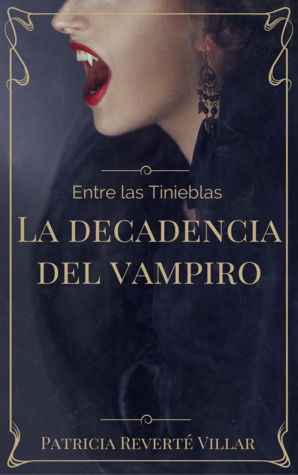 La decadencia del vampiro (Entre las tinieblas) par Patricia Reverté Villar