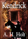 Kendrick by A.H. Holt