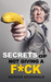 Secrets of Not Giving a F*ck: A Humorous Guide to Stop Worrying about F*cking Sh*t, and Start Living a Stress-Free Life