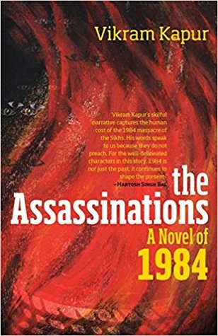 The Assassinations: A Novel of 1984 by Vikram Kapur