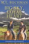 Big Sky, Loyal Heart by M.L. Buchman