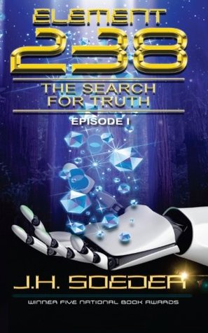 Element 238 - Episode One - The Search for Truth: The Search for Truth (Volume 1)