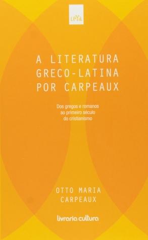 A Literatura Greco-Latina por Carpeaux (...