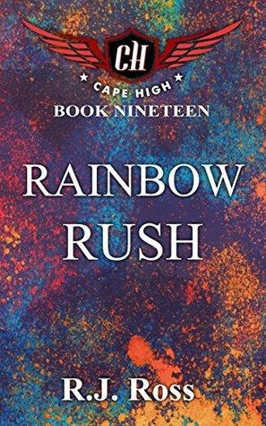 Rainbow Rush (Cape High Series Book 19)