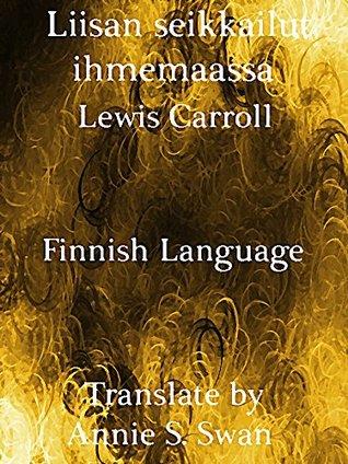 Liisan seikkailut ihmemaassa: Fininsh Language (Interesting Ebooks)