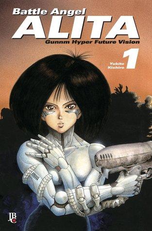Battle Angel Alita - Volume 1, Gunnm Hyper Future Vision (Gunnm, #1-2)