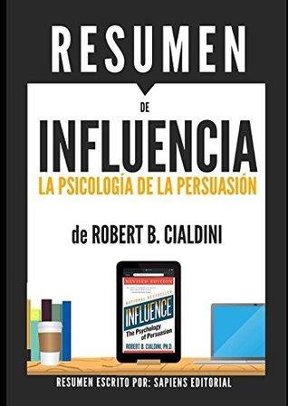 """Resumen de """"Influencia: La Psicología de la Persuasión"""", de Robert B. Cialdini"""