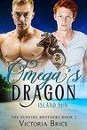 Omega's Dragon: Island Sun (The Sunfire Brothers, #2)