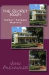The Secret Room by John D. Alexander
