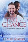 Take a Chance (The Flanagan Sisters #5)