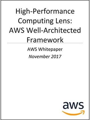 High-Performance Computing Lens: AWS Well-Architected Framework