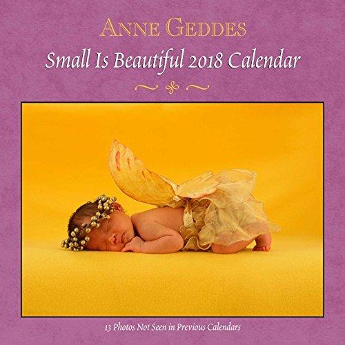 Anne Geddes 2018 Wall Calendar: Small Is Beautiful