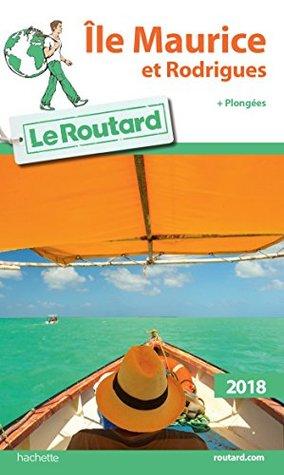 Guide du Routard Ile Maurice et Rodrigues 2018 : + plongées