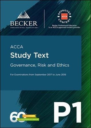 ACCA Approved - P1 Governance, Risk and Ethics (September 2017 to June 2018 exams): Study Text